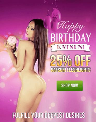 Celebrate Fleshlight Girl Katsuni Birthday