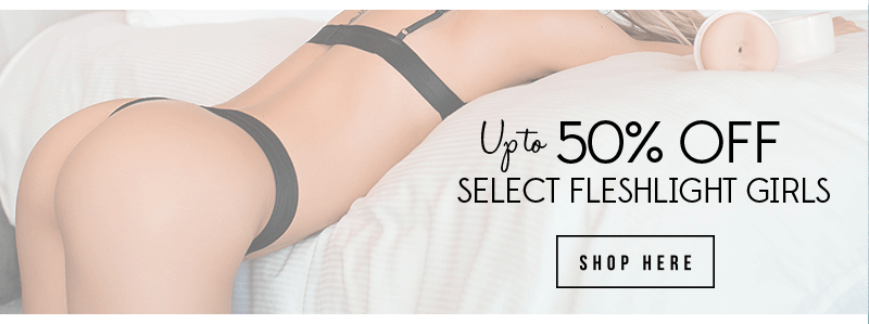 Up to 50% off select Fleshlight Girls