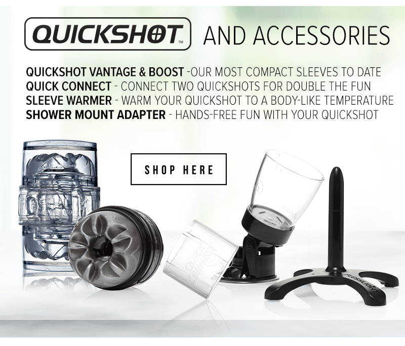 Fleshlight Quickshot and Accessories