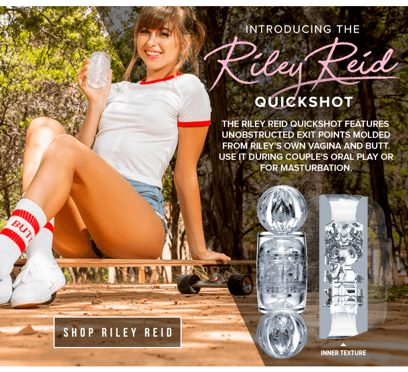 Introducing the NEW Riley Reid Quickshot