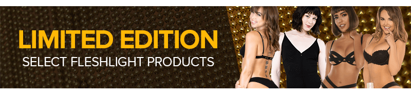 Limited edtition Fleshlight products