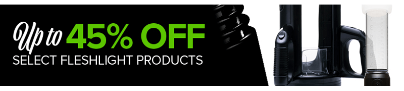 Up to 45 percent off select fleshlight products