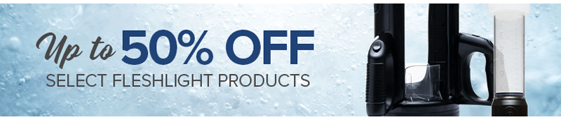 Up to 50 percent off select fleshlight products