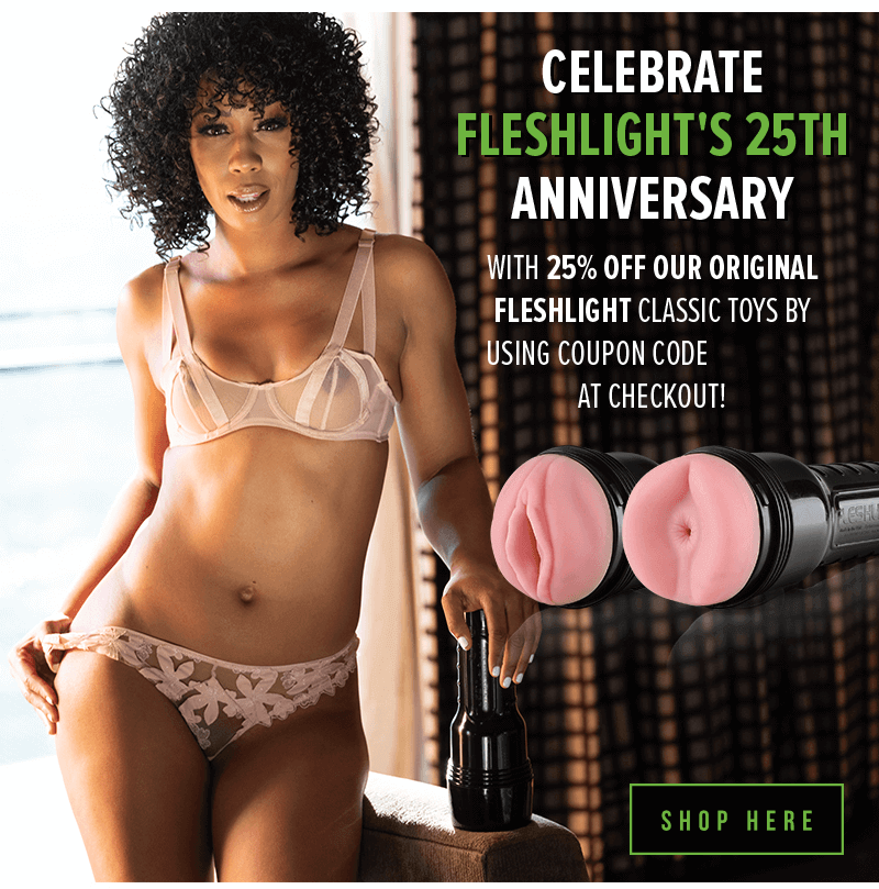 Celebrate 25 years of Fleshlight with 25% off our original toys!