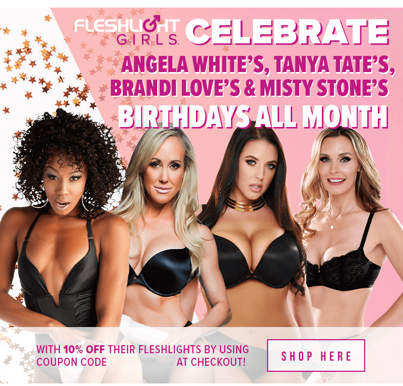 Celebrate Fleshlight Girls Birthdays All Month Long
