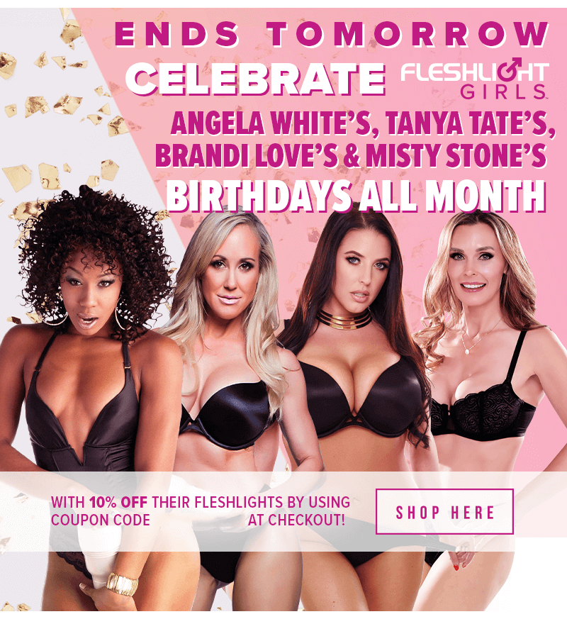 Celebrate Fleshlight Girls Birthdays All Month