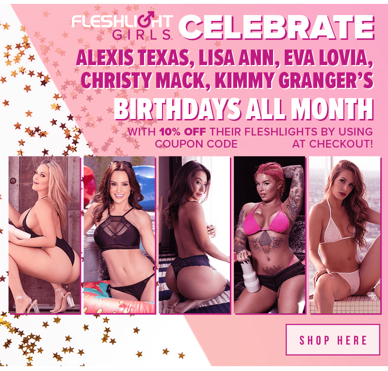 Celebrate Fleshlight Girls Birthdays All Month