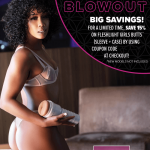 Backdoor Blowout! Big Savings! For a LIMITED TIME, save on Fleshlight Girls Butt Sleeves!