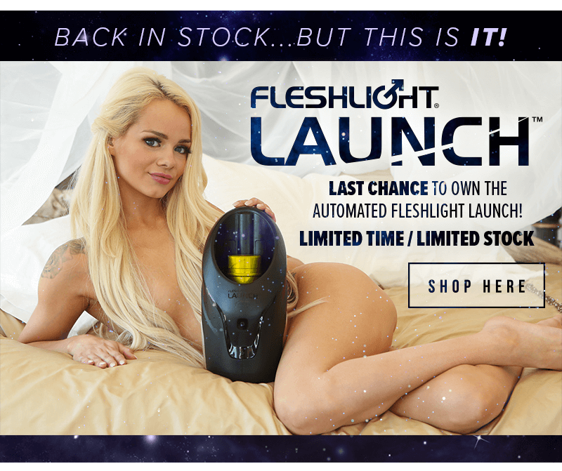 Fleshlight Launch - Last chance to own it