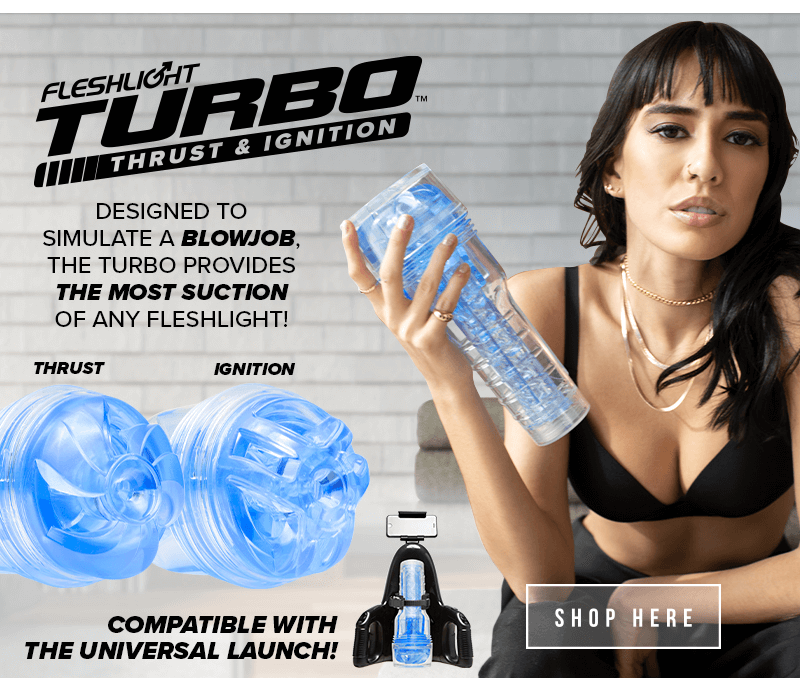 Fleshlight Turbo Thrust and Ignition. Designed to simulate a blowjob, the Turbo provides the most suction of any Fleshlight! Compatible with the Universal Launch!