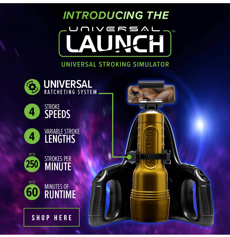 Introducing Fleshlight Universal Launch