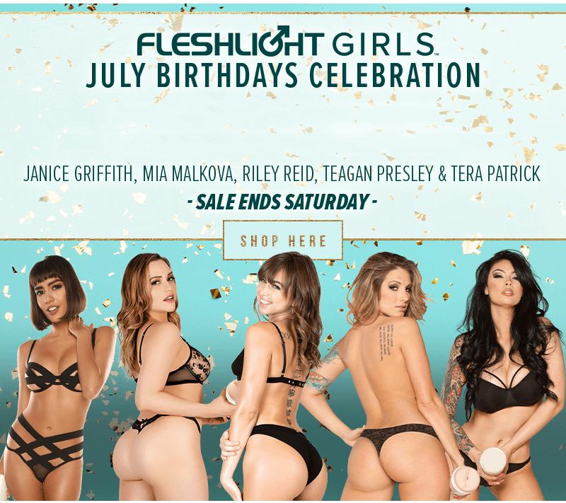 Fleshlight Girls Celebrate Janice Griffith, Mia Malkova, Riley Reid, Teagan Presley, and Tera Patrick July birthdays all month long