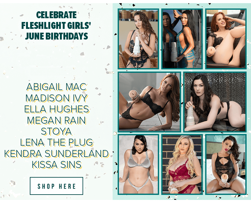 Fleshlight Girls Celebrate Abigail Mac, Ella Hughes, Kendra Sunderland, Kissa Sins, Lena The Plug, Madison Ivy, Megan Rain, & Stoya birthdays all month