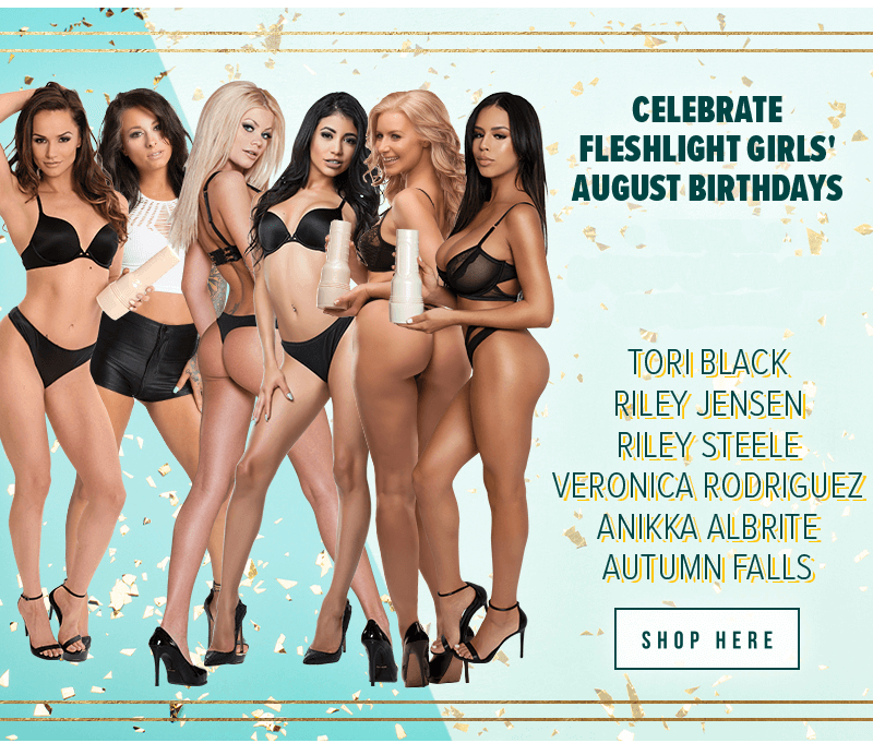 Celebrate Fleshlight Girls August Birthdays